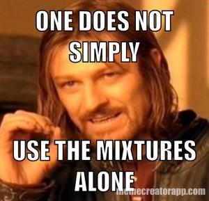 mixtures-alone