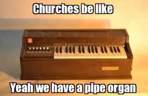 we-have-a-pipe-organ